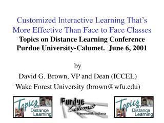by David G. Brown, VP and Dean (ICCEL) Wake Forest University (brown@wfu.edu)