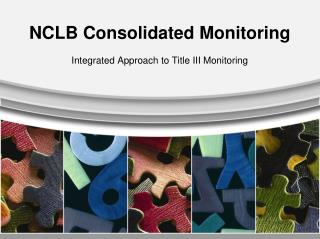 NCLB Consolidated Monitoring