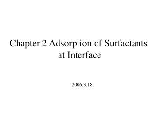 Chapter 2 Adsorption of Surfactants  at Interface