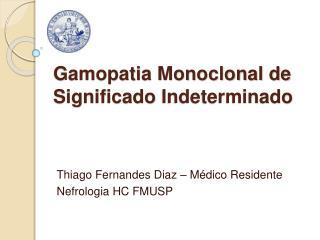 Gamopatia Monoclonal de Significado Indeterminado