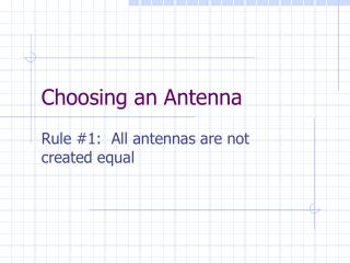 Choosing an Antenna