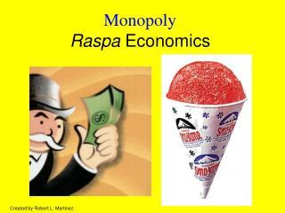 Monopoly Raspa Economics
