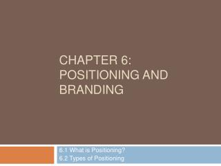Chapter 6: Positioning and Branding