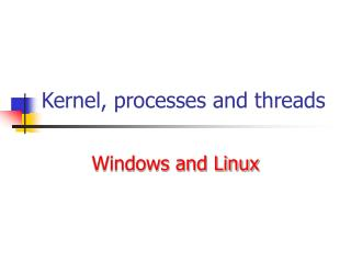 Kernel, processes and threads