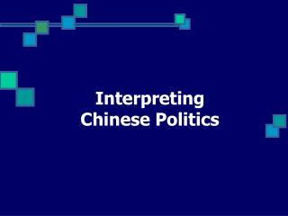 Interpreting Chinese Politics