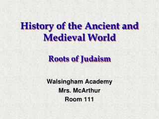 History of the Ancient and Medieval World Roots of Judaism