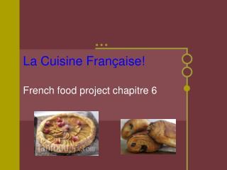 La Cuisine Française!