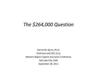 The $264,000 Question