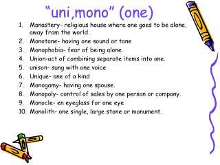 """""""uni,mono"""" (one)"""
