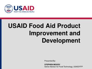 USAID Food Aid Product Improvement and Development