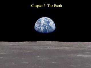 Chapter 5: The Earth