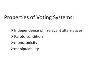 Properties of Voting Systems: