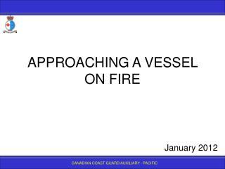 APPROACHING A VESSEL ON FIRE