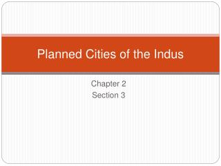 Planned Cities of the Indus