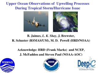 Upper Ocean Observations of Upwelling Processes During Tropical Storm/Hurricane Isaac