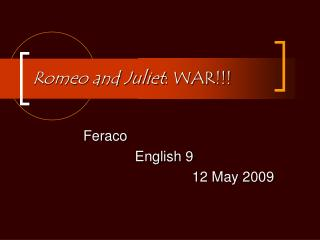 Romeo and Juliet : WAR!!!