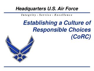 Establishing a Culture of Responsible Choices  (CoRC)