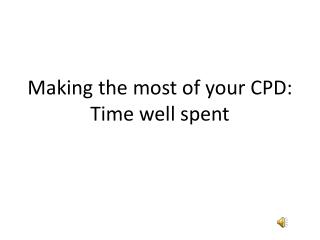 Making the most of your CPD: Time well spent