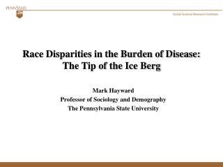 Race Disparities in the Burden of Disease:  The Tip of the Ice Berg