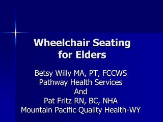 Wheelchair Seating  for Elders