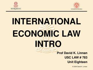 INTERNATIONAL ECONOMIC LAW INTRO