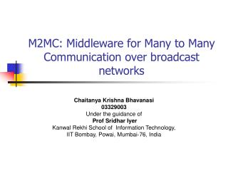 M2MC: Middleware for Many to Many Communication over broadcast networks