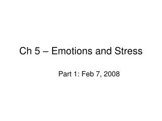 Ch 5 – Emotions and Stress