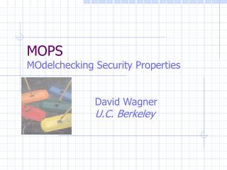 MOPS MOdelchecking Security Properties