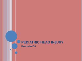 PEDIATRIC HEAD INJURY