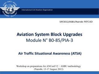 Aviation System Block Upgrades Module N° B0-85/PIA-3 Air Traffic Situational Awareness (ATSA)