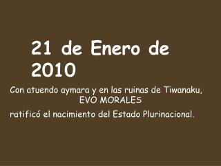 Con atuendo aymara y en las ruinas de Tiwanaku, EVO MORALES ratificó el nacimient