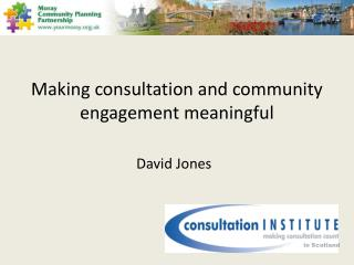 Making consultation and community engagement meaningful