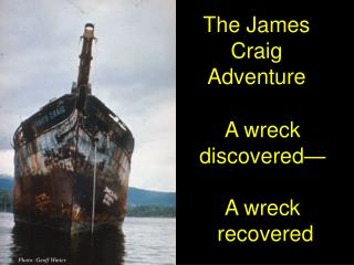 A wreck discovered— A wreck recovered