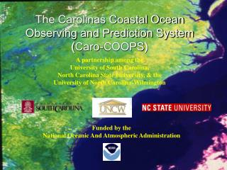 The Carolinas Coastal Ocean Observing and Prediction System ( Caro-COOPS )