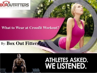 Visit BoxOutfitters for Crossfit Apparel