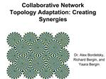 Collaborative Network Topology Adaptation: Creating Synergies