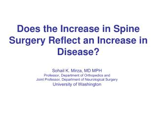Does the Increase in Spine Surgery Reflect an Increase in Disease?