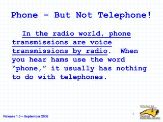 Phone – But Not Telephone!