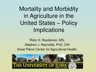Mortality and Morbidity  in Agriculture in the  United States – Policy Implications