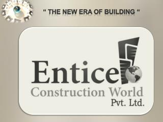 """ The new era of building """
