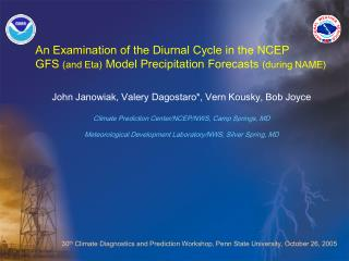An Examination of the Diurnal Cycle in the NCEP GFS (and Eta) Model Precipitation Forecasts (during NAME)