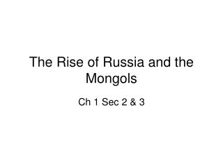 The Rise of Russia and the Mongols