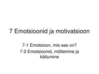 7 Emotsioonid ja motivatsioon