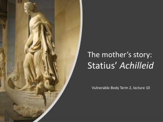 The mother's story: Statius' Achilleid