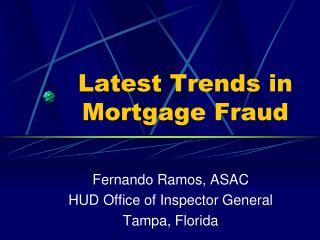 Latest Trends in  Mortgage Fraud