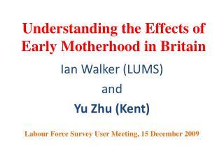 Understanding the Effects of Early Motherhood in Britain