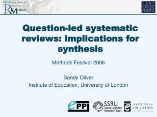 Question-led systematic reviews: implications for synthesis