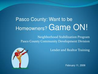 Neighborhood Stabilization Program Pasco County Community Development Division Lender and Realtor Training