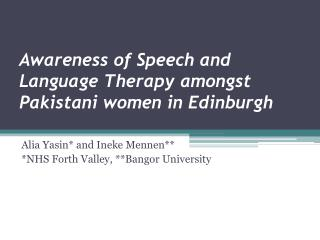 Awareness of Speech and Language Therapy amongst Pakistani women in Edinburgh