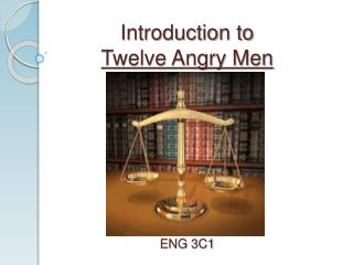 Introduction to  Twelve Angry Men